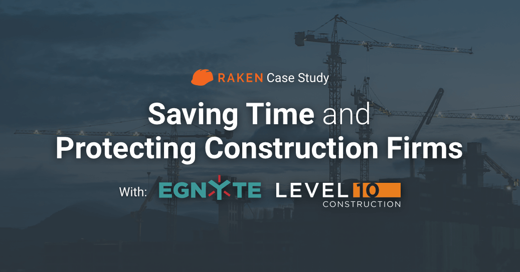 raken egnyte protecting construction firms